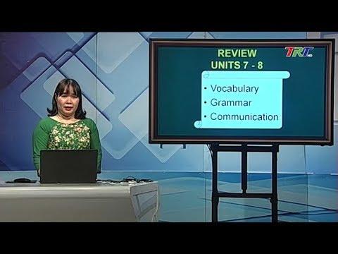 MÔN TIẾNG ANH - LỚP 9 | REVIEW - UNITS 7, 8 | Theo lịch của Bộ GD&ĐT phát sóng từ 14h30 ngày 01/5/2020, trên VTV7.
