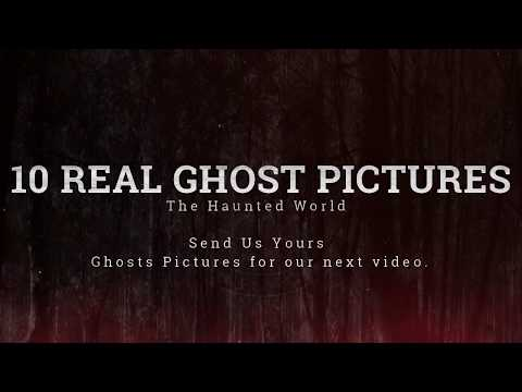 Top 10 Real Ghost Pictures Of 2018