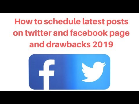 How to schedule latest posts on twitter and facebook page and drawbacks 2019