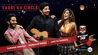 Yaari Ka Circle Tanishk Bagchi I Darshan Raval Jonita Gandhi