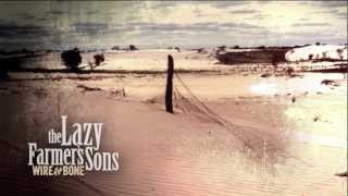 The Lazy Farmer's Sons - Wire and Bone