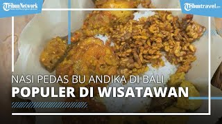 Cicipi Nasi Pedas Bu Andika yang Populer di Bali, Sehari Bisa Masak 50 Kg Cabai Setan