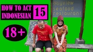 How To Act Indonesian 15 (18+)