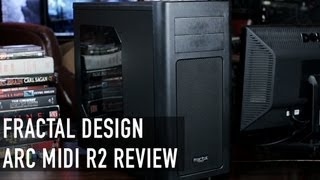 Fractal Design Arc Midi R2 Case Review