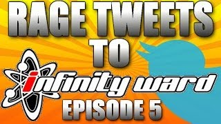 Rage Tweets To @InfinityWard Episode 5 (CALL OF DUTY GHOSTS)