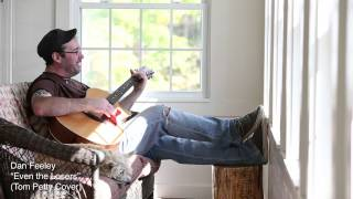 Dan Feeley - Even the Losers (Tom Petty Cover)