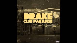 Drake   Club Paradise [With Beat+Lyrics In Description]