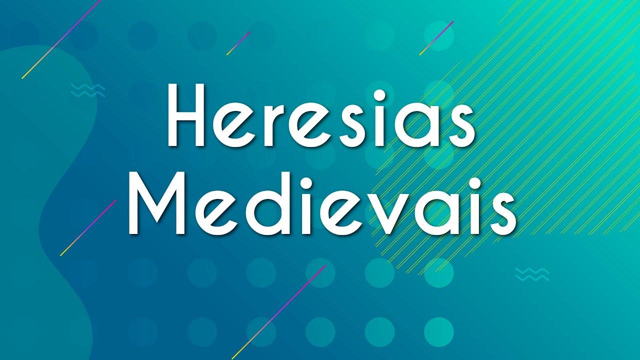 Heresias Medievais