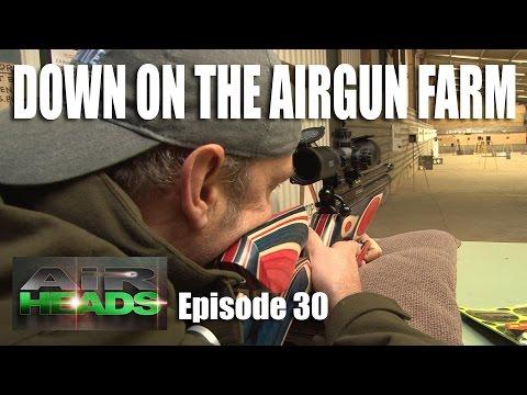 Down on the Airgun Farm – AirHeads, episode 30