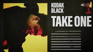 Kodak Black   Take One [Official Audio]