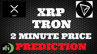 TRON TRX & XRP Ripple (2min) PRICE PREDICTION - OCTOBER 2018