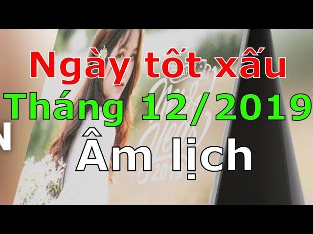 Xem ngày tốt xấu tháng 12/2019 âm lịch