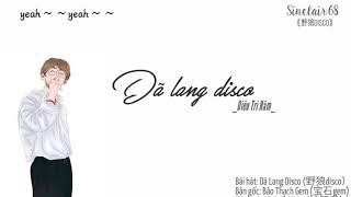 [抖音] [Lyrics + vietsub] Dã Lang Disco - Diêu Trí Hâm 《 野狼disco - 姚智鑫》