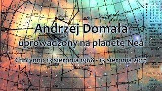 Andrzej Domała – Uprowadzony na planetę Nea. Film dokumentalny