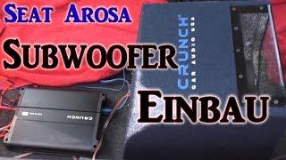 Seat Arosa Subwoofer-Einbau. VLOG#3 | HD+ | Deutsch