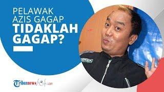Profil Azis Gagap - Komedian dengan Persona Gagap