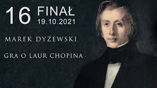 "Marek Dyżewski: ""GRA O LAUR CHOPINA"" -16-"