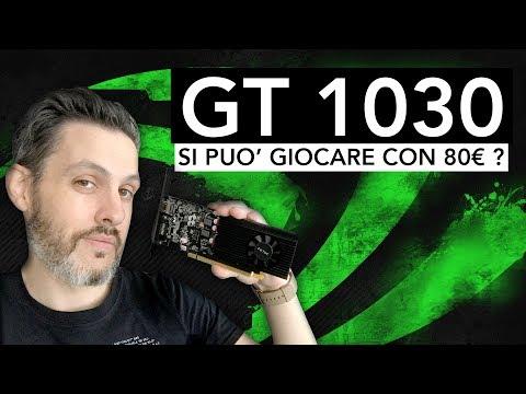 Come si gioca con una scheda grafica da 80€? | GT 1030 TEST