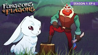 "Fungeons & Flagons - Episode 6 ""Giant Bunny Blues"""