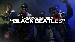 Montana of 300 x Jalyn Sanders x No Fatigue x $avage x TO3 - 'BLACK BEATLES (REMIX)' @AZaeProduction