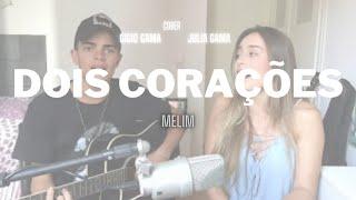 Dois Corações - Gigio Part. Julia Gama (cover Melim)