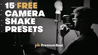15 FREE Camera Shake Presets | PremiumBeat.com