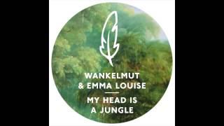 Wankelmut & Emma Louise - My Head Is A Jungle (Original Mix)