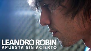 Leandro Robín lanzo videoclip de Apuesta sin acierto
