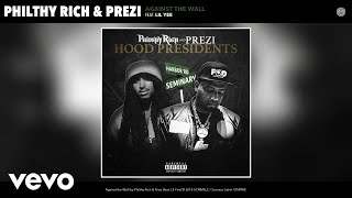 Gambar cover Philthy Rich, Prezi - Against the Wall (Audio) ft. Lil Yee