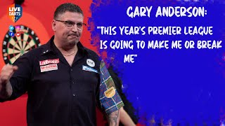 "Gary Anderson: ""This year's Premier League is going to make me or break me"""