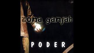 Zona Ganjah - Poder (Full Álbum) - 2010