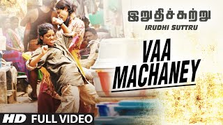 Vaa Machaney Mp3 Song || Irudhi Suttru || R. Madhavan, Ritika Singh || Santhosh Narayanan