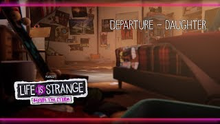 Departure - Daughter [Life is Strange: Before the Storm] w/ Visualizer