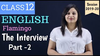 The Interview Class 12 in Hindi | Part 2 | Full Explanation