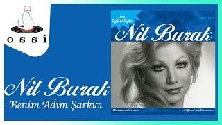 Nil Burak / Benim Adım Şarkıcı