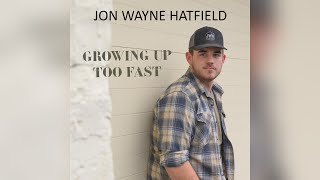 Jon Wayne Hatfield Growing Up Too Fast
