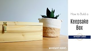 How To Make A DIY Keepsake Box With Splines And Picture Frame Top