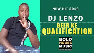 DJ Lenzo - Beer Ke Qualification (New Hit 2019)