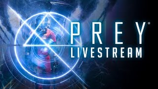 Prey Pre-Release Livestream With Arkane Studios