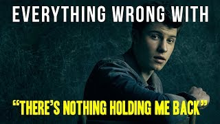Everything Wrong With Shawn Mendes - 'There's Nothing Holdin' Me Back'
