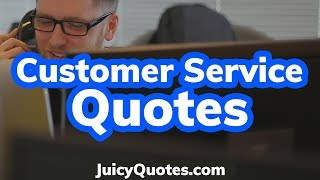 Top 15 Customer Service Quotes And Sayings 2020 - (The Best Experience)