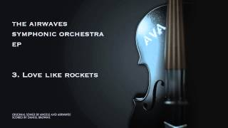 DannyF.O.B's Airwaves Symphonic orchestra - Love like rockets
