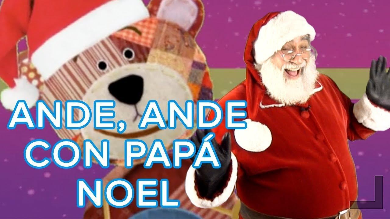 Ande, ande, ande. Villancico bailado por Papá Noel | Canción de navidad popular para niños