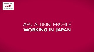 APU Alumni Profile - Working In Japan