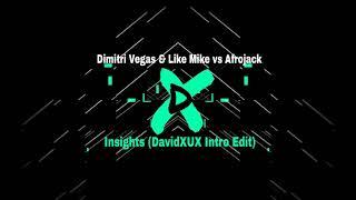 Dimitri Vegas & Like Mike vs Afrojack - Insights (DavidXUX Intro Edit)