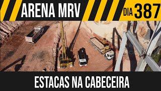 ARENA MRV   4/7 VAI COMEÇAR O BATE ESTACAS NA CABECEIRA   12/05/2021