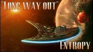 Entropy - Long Way Out