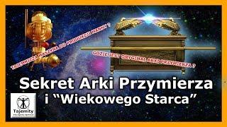 """Sekret Arki Przymierza i """"Wiekowego Starca"""""""