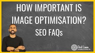 How Important is Image Optimisation for Ecommerce?