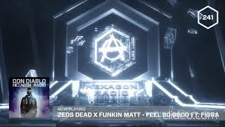 Zeds Dead X Funkin Matt - Feel So Good Ft  Fiora